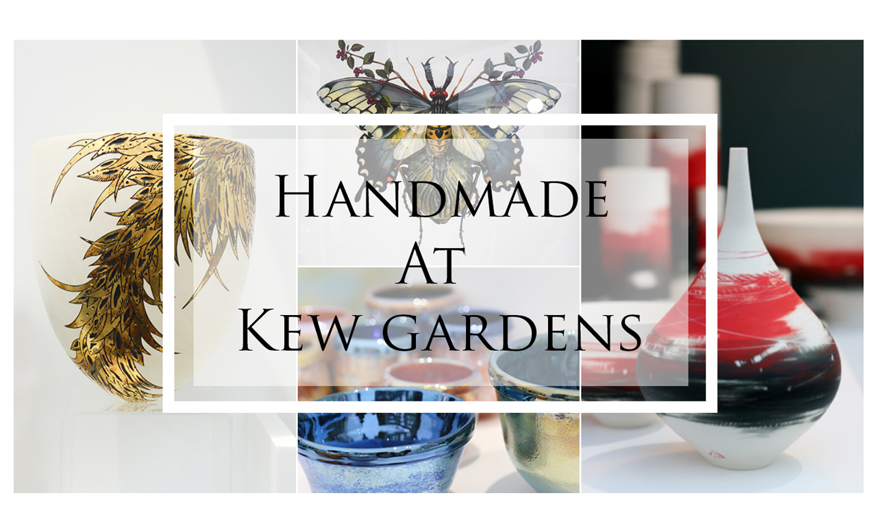 Handmade at Kew Gardens - Style&Co Blog